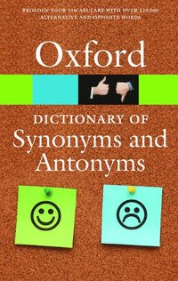 bokomslag The Oxford Dictionary of Synonyms and Antonyms