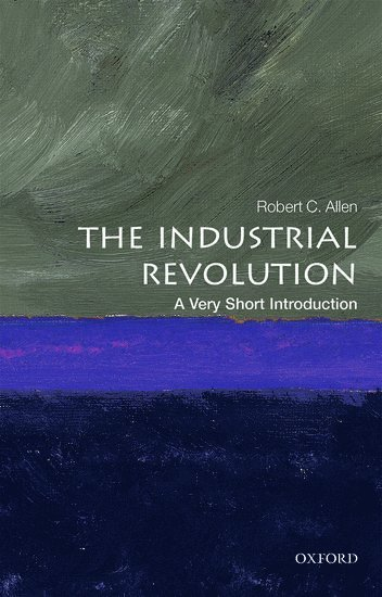 bokomslag The Industrial Revolution: A Very Short Introduction