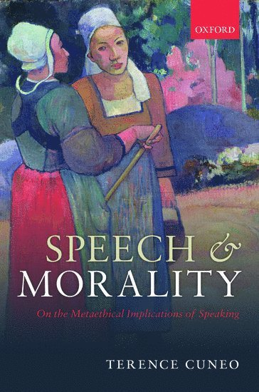 bokomslag Speech and Morality: On the Metaethical Implications of Speaking