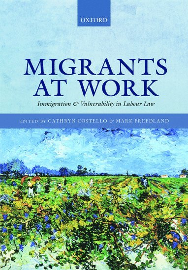 bokomslag Migrants at Work: Immigration and Vulnerability in Labour Law