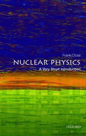 bokomslag Nuclear Physics: A Very Short Introduction