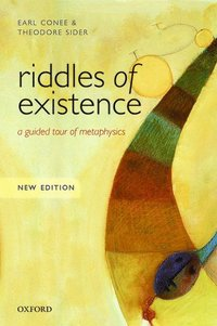 bokomslag Riddles of Existence: A Guided Tour of Metaphysics: New Edition