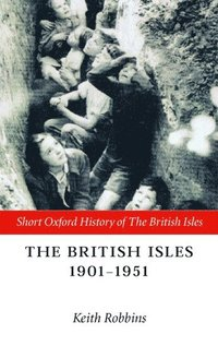 bokomslag The British Isles 1901-1951