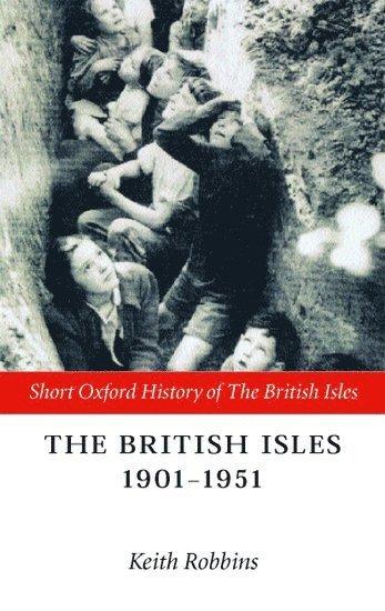 bokomslag The British Isles 1901-1951