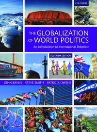 bokomslag The Globalization of World Politics: An Introduction to International Relations