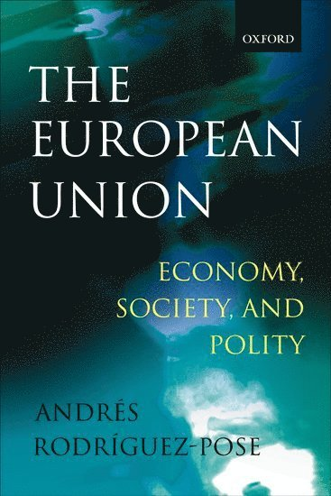 bokomslag The European Union: Economy, Society, and Polity