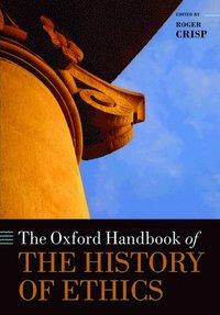 bokomslag The Oxford Handbook of the History of Ethics