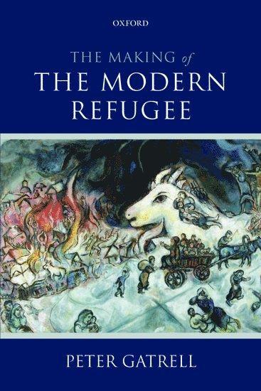 bokomslag The Making of the Modern Refugee