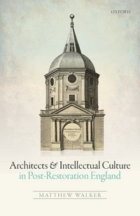 bokomslag Architects and intellectual culture in post-restoration england