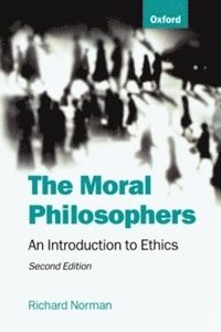 bokomslag The Moral Philosophers: An Introduction to Ethics