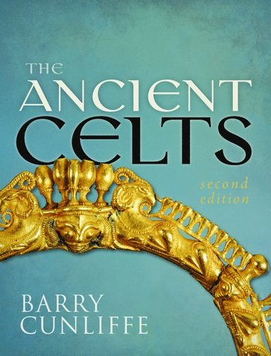 bokomslag The Ancient Celts, Second Edition