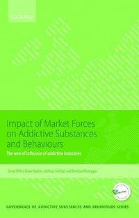 bokomslag Impact of Market Forces on Addictive Substances and Behaviours