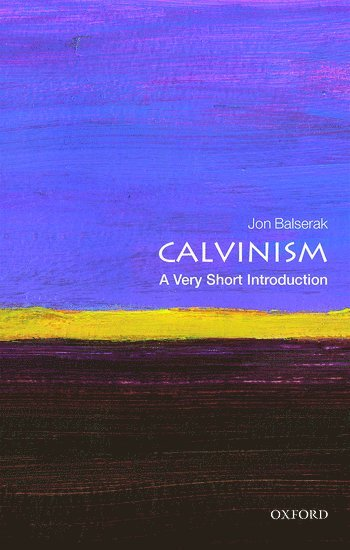 bokomslag Calvinism: A Very Short Introduction
