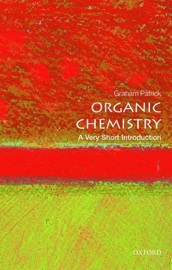 bokomslag Organic Chemistry: A Very Short Introduction