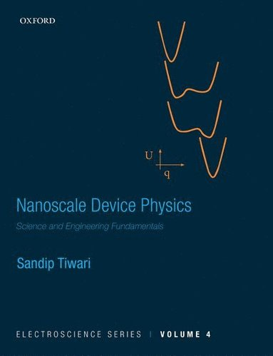bokomslag Nanoscale device physics - science and engineering fundamentals