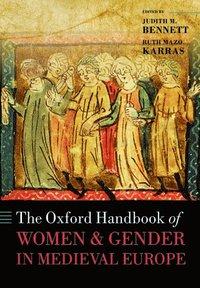 bokomslag The Oxford Handbook of Women and Gender in Medieval Europe