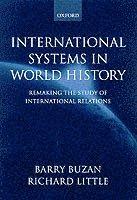 bokomslag International systems in world history - remaking the study of internationa
