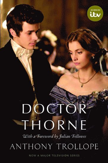 bokomslag Doctor Thorne TV Tie-In with a foreword by Julian Fellowes