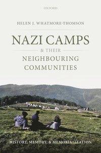 bokomslag Nazi Camps and their Neighbouring Communities