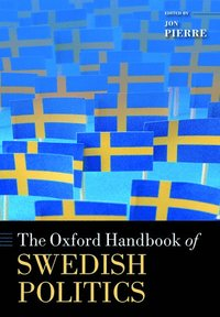bokomslag The Oxford Handbook of Swedish Politics