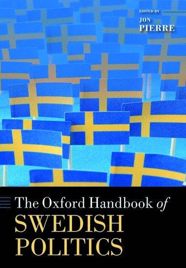 bokomslag TheOxford Handbook of Swedish Politics