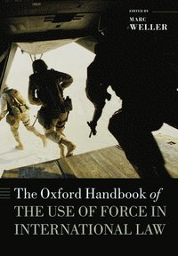 bokomslag Oxford handbook of the use of force in international law