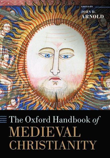 bokomslag The Oxford Handbook of Medieval Christianity