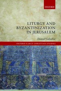 bokomslag Liturgy and Byzantinization in Jerusalem