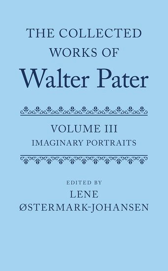 bokomslag The Collected Works of Walter Pater: Imaginary Portraits