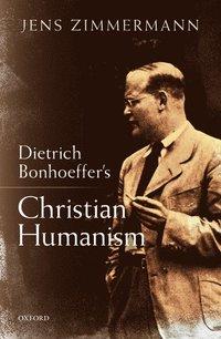 bokomslag Dietrich Bonhoeffer's Christian Humanism