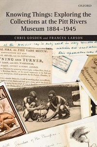 bokomslag Knowing Things: Exploring the Collections at the Pitt Rivers Museum 1884-1945