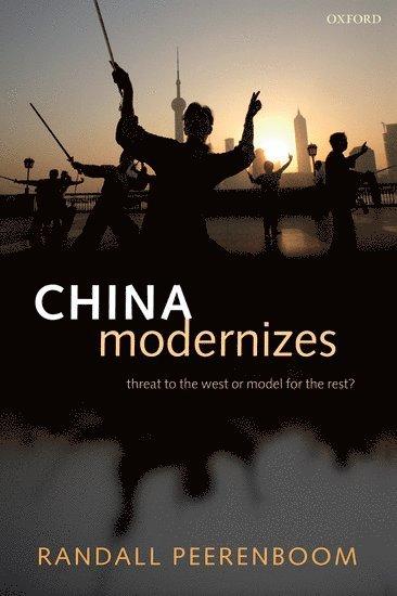 bokomslag China Modernizes: Threat to the West or Model for the Rest?