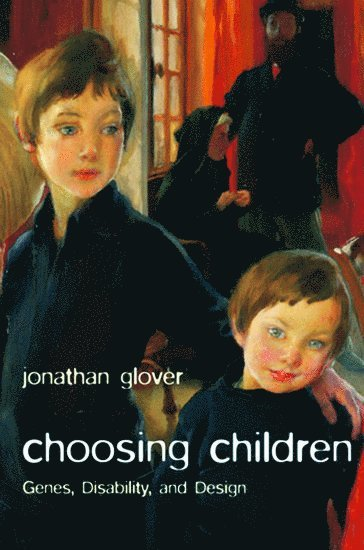 bokomslag Choosing Children: Genes, Disability, and Design