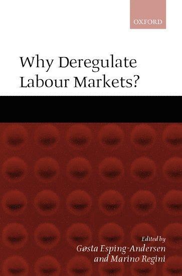 bokomslag Why Deregulate Labour Markets?