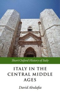 bokomslag Italy in the Central Middle Ages 1000-1300