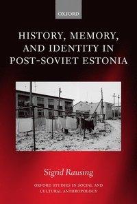 bokomslag History, Memory, and Identity in Post-Soviet Estonia
