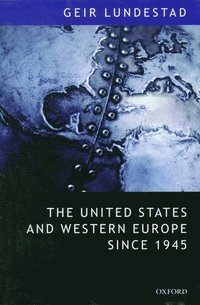 bokomslag The United States and Western Europe Since 1945