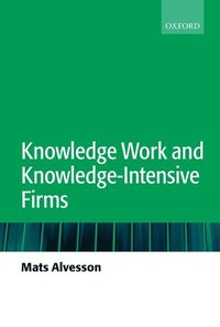 bokomslag Knowledge Work and Knowledge-Intensive Firms