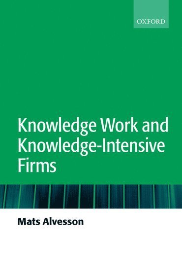 bokomslag Knowledge Work and Knowledge-Intensive Firms