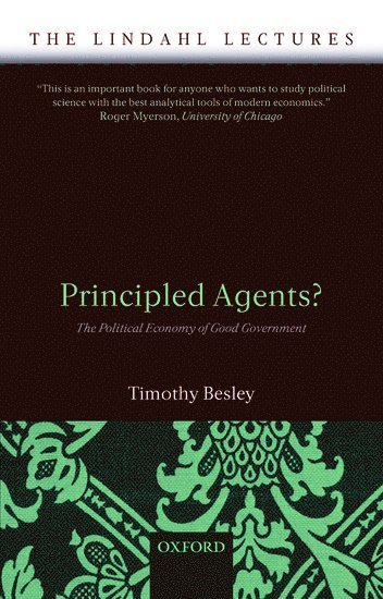 bokomslag Principled Agents?: The Political Economy of Good Government