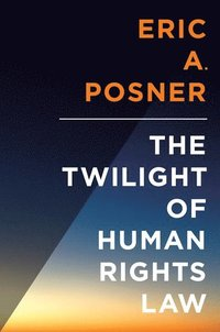 bokomslag The Twilight of Human Rights Law