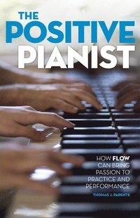 bokomslag The Positive Pianist