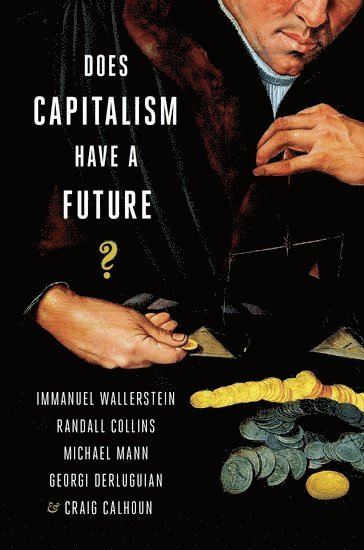 bokomslag Does Capitalism Have a Future?