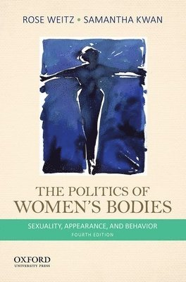 bokomslag The Politics of Women's Bodies: Sexuality, Appearance, and Behavior