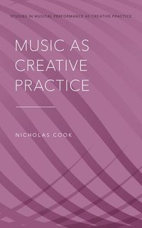 bokomslag Music as Creative Practice