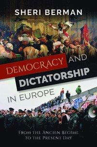 bokomslag Democracy and Dictatorship in Europe