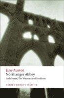 bokomslag Northanger Abbey, Lady Susan, The Watsons, Sanditon