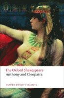 bokomslag Anthony and Cleopatra: The Oxford Shakespeare