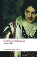 bokomslag The Tragedy of King Richard III: The Oxford Shakespeare
