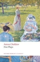 bokomslag Five Plays: Ivanov, The Seagull, Uncle Vanya, Three Sisters, and The Cherry Orchard